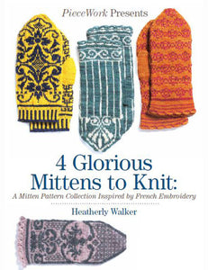 PieceWork Presents: 4 Glorious Mittens to Knit eBookImage
