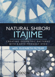 Natural Shibori: Itajime, Creating Geometric Patterns with Earth-Friendly Dyes with Elizabeth McTear Video DownloadImage