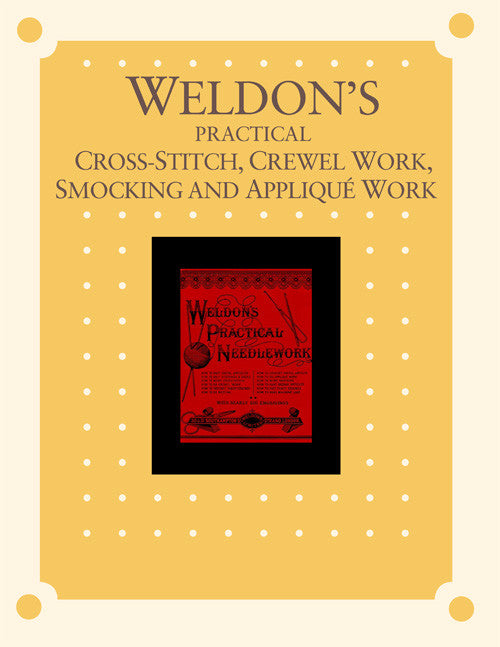 Weldon's Practical Cross-Stitch, Crewel Work, Smocking and Appliqué Work eBookImage