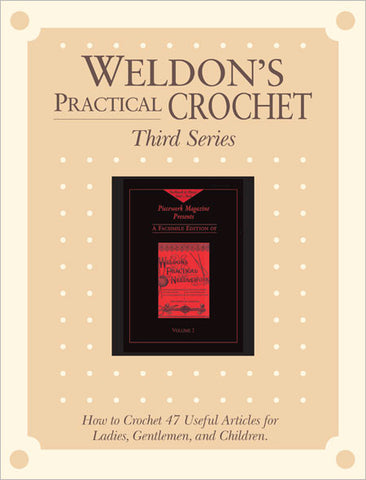 Weldon's Practical Crochet, Volume 1, Third Series eBookImage