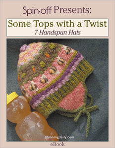 Spin-Off Presents: Some Tops with a Twist: 7 Handspun Hats eBookImage