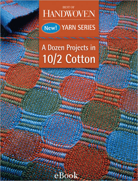 Best of Handwoven: Yarn Series--A Dozen Projects in 10/2 Cotton eBookImage