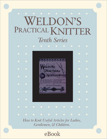 Weldon's Practical Knitter, Series 10 eBookImage