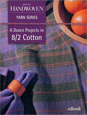 Best of Handwoven: Yarn Series--A Dozen Projects in 8/2 Cotton eBookImage