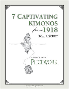 PieceWork Presents 7 Captivating Kimonos from 1918 to Crochet eBookImage