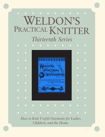 Weldon's Practical Knitter, Thirteenth Series eBookImage