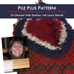 Pile Plus Pattern! Combining Doubleweave with Rya Knots On Demand Web SeminarImage