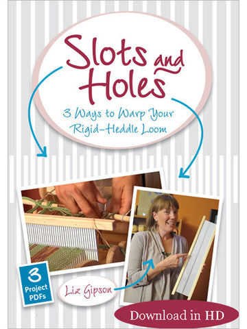 Slots and Holes: Three Ways to Warp a Rigid-Heddle Loom Video DownloadImage