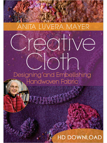 Creative Cloth: Designing and Embellishing Handwoven Fabric Video DownloadImage