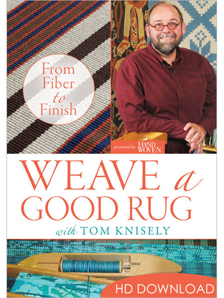 Weave a Good Rug with Tom Knisely: From Fiber to Finish Video DownloadImage