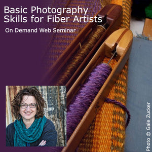 Basic Photography Skills for Fiber Artists On Demand Web SeminarImage
