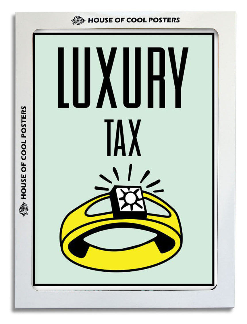 Luxury Tax - Blue Shaker - Poster Affiche -