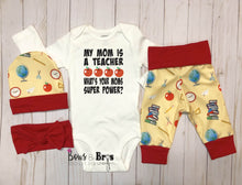 Load image into Gallery viewer, My Mom Is A Teacher, What's Your Mom's Superpower? Unisex Teacher Baby Outfit Set - Bows and Bros Boutique LLC