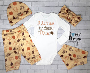 I'll Just Have The Breast Gender Neutral Thanksgiving Outfit- 1,2,3,4 or 5 Piece Set - Bows and Bros Boutique LLC