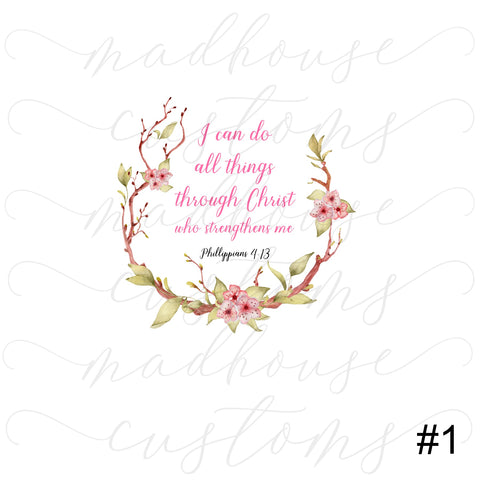 All Things Through Christ Floral Quote*Multiple Design Options*-Tumbler Decal