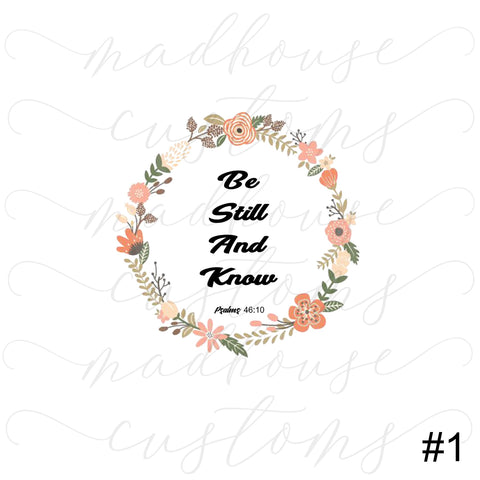 Be Still And Know Floral Wreath*Multiple Design Options*-Tumbler Decal