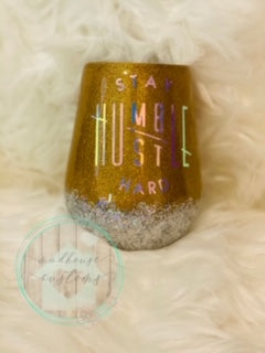 Blinged Out Humble/Hustle Stemless Wine Glass (RTS) *Ready To Sell*