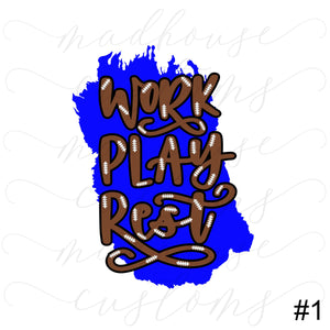 Work Play Rest-Football*Multiple Design Options*-Tumbler Decal
