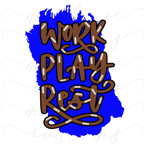 Blue-Work Play Rest-Football-Digital Download
