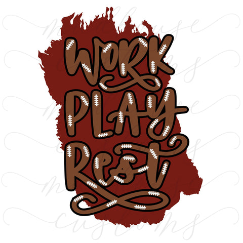 Crimson-Work Play Rest-Football-Digital Download