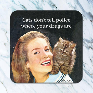 Cats Don't Tell Police Coaster
