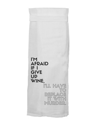I'm Afraid If I Give Up Wine Hang Tight Towel
