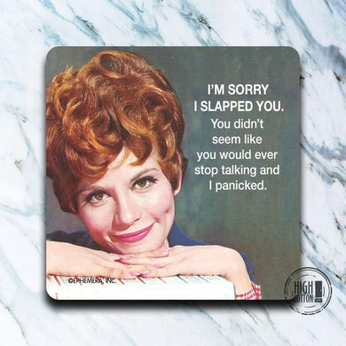 I'm Sorry I Slapped You Coaster