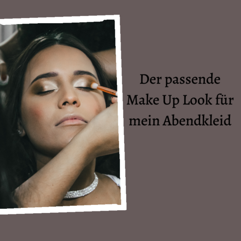 Der passende  Make-Up Look für mein Abendkleid