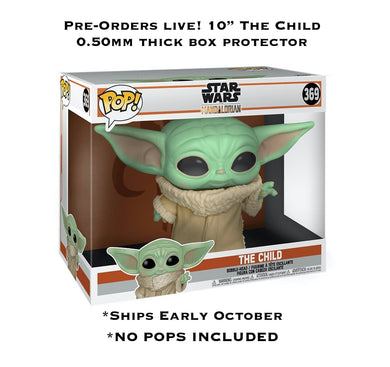 The Child 10 Inch (WIDE SIZE) Funko POP! Box Protector made with 0.50mm thick PET Acid-Free Plastic ONLY FITS BABY YODA/THE CHILD 10 INCH POP