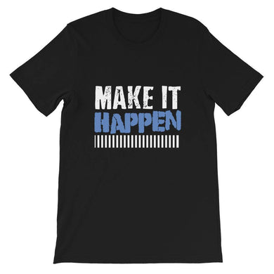 Make it happen - Unisex T-Shirt-Iconic Express-Iconic Express