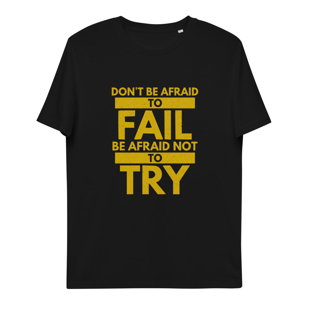 Don't be afraid to fail unisex organic cotton t-shirt