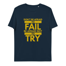 Load image into Gallery viewer, Don't be afraid to fail unisex organic cotton t-shirt