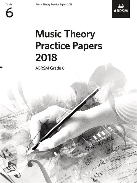 ABRSM: Music Theory Practice Papers 2018 - Grade 6