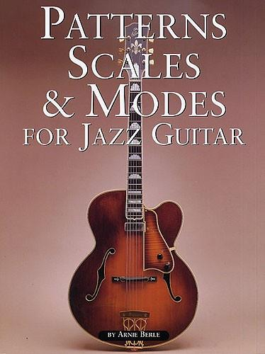 Patterns, Scales & Modes For Jazz Guitar