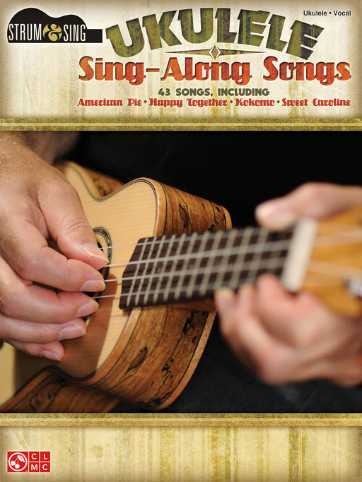 Ukulele Sing-Along Songs: Vocal and Guitar