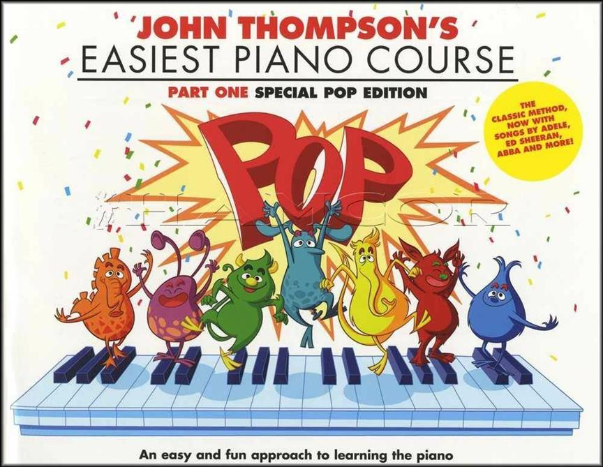 John Thompson's Easiest Piano Course: Part One - Special Pop Edition