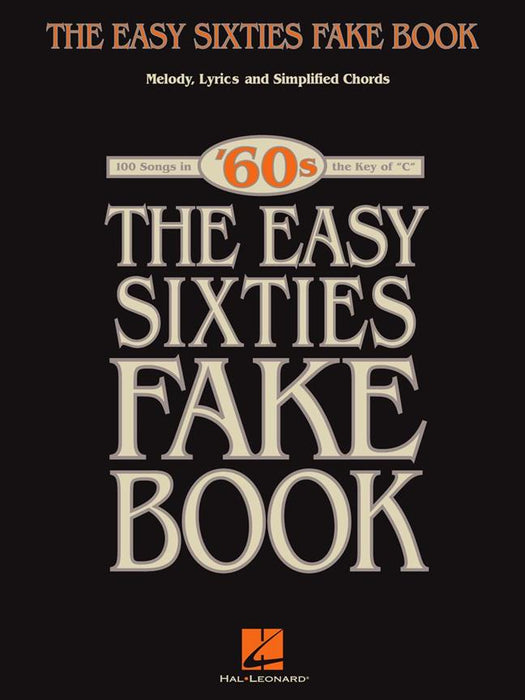 The Easy Sixties Fake Book: Melody, Lyrics & Chords