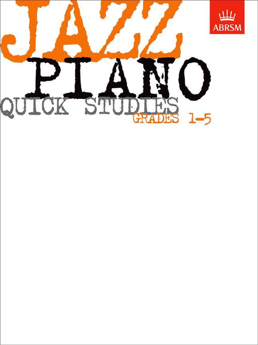 ABRSM: Jazz Piano Quick Studies, Grades 1-5