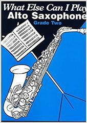 What else can I play - Alto Sax Grade 2