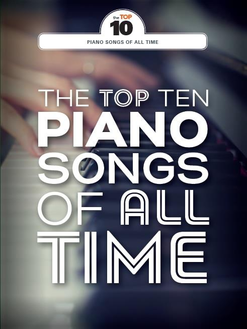 The Top Ten Piano Songs Of All Time: Piano, Vocal, Guitar