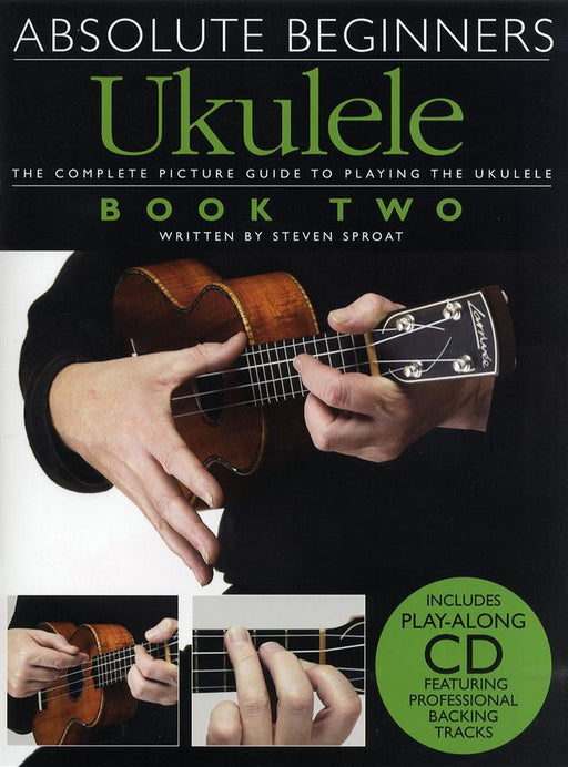 Absolute Beginners: Ukulele Book 2