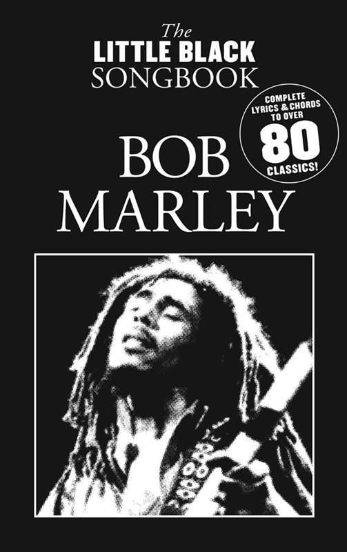 The Little Black Songbook: Bob Marley: Lyrics & Chords