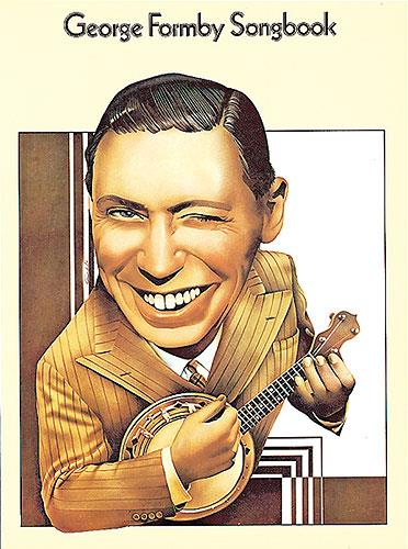 George Formby Songbook: Piano, Vocal, Guitar