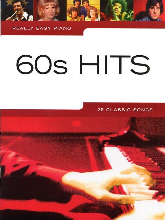 Really Easy Piano: 60's Hits: Easy Piano
