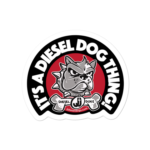 "Diesel Dog Sticker - ""It's a Diesel Dog Thing"" - 4x4"