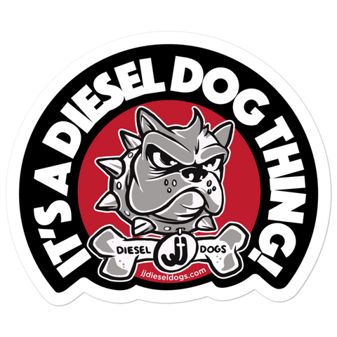 "Diesel Dog Sticker - ""It's a Diesel Dog Thing"" - 5.5x5.5"
