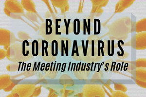 Beyond Coronavirus – The Meeting Industry's Role