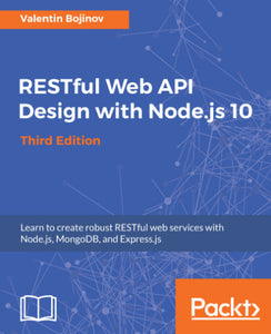 RESTful Web API Design with Node.js 10 - Third Edition
