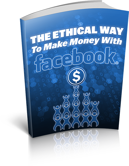 The Ethical Way To Make Money With Facebook - Zipsite