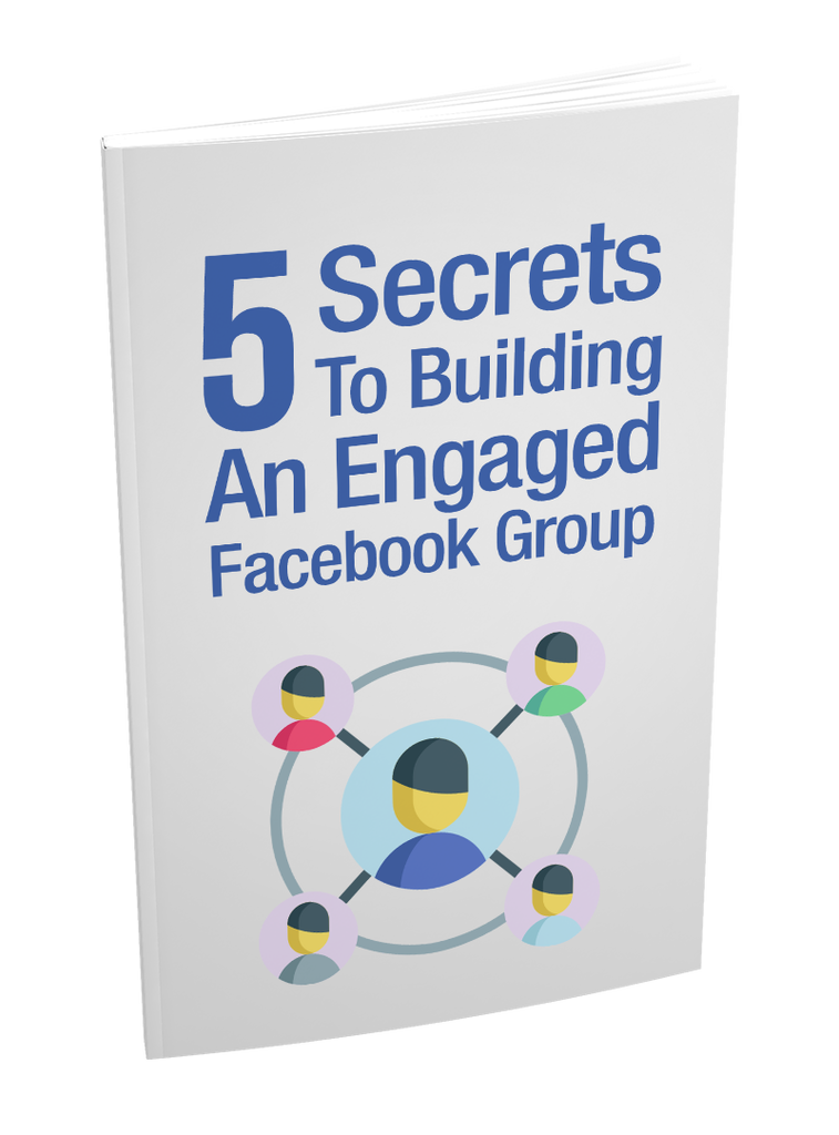 5 Secrets To Building An Engaged Facebook Group - Zipsite